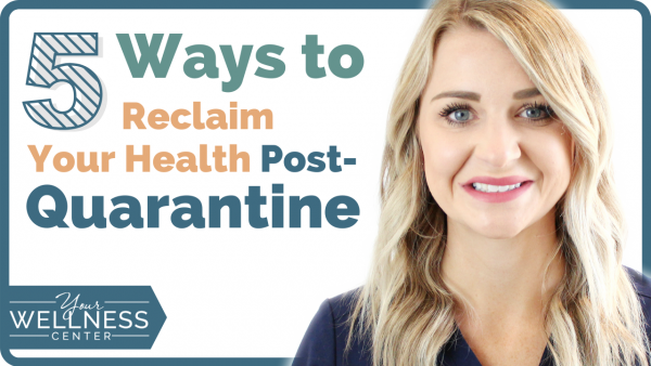Health Post-Quarantine:  5 Ways to Reclaim It