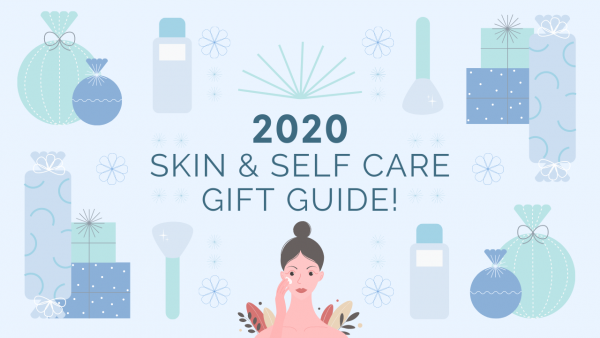 Skincare Gift Guide for Ultimate Self Care 2020!