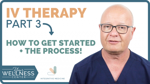 IV Therapy Part 3: How to Get Started & The Process
