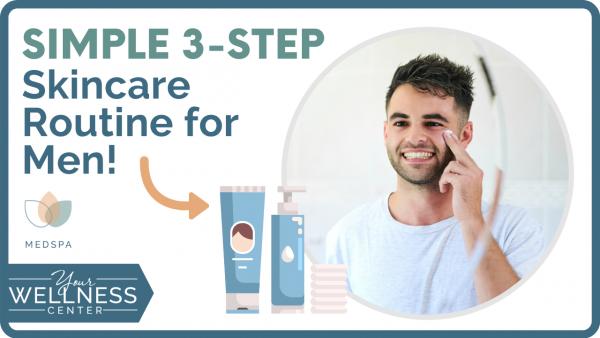 Simple 3-Step Men's Skincare Routine